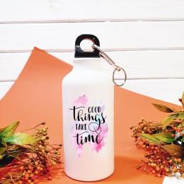 """Бутылка для воды """"Good things take time"""""""